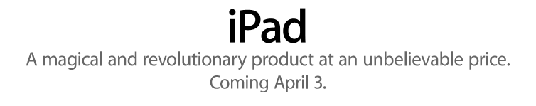 iPad Coming: Pre-Order Starting March 12th